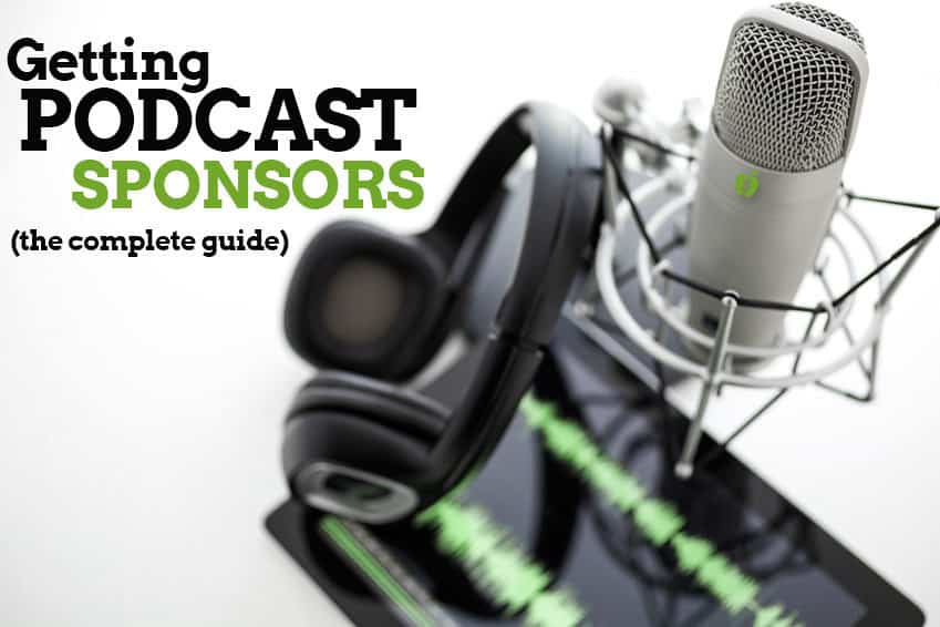 getting-podcast-sponsors-complete-guide