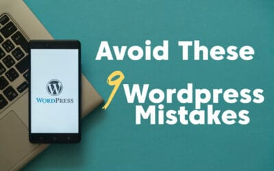 9 Beginner WordPress Mistakes You Don't Want to Make